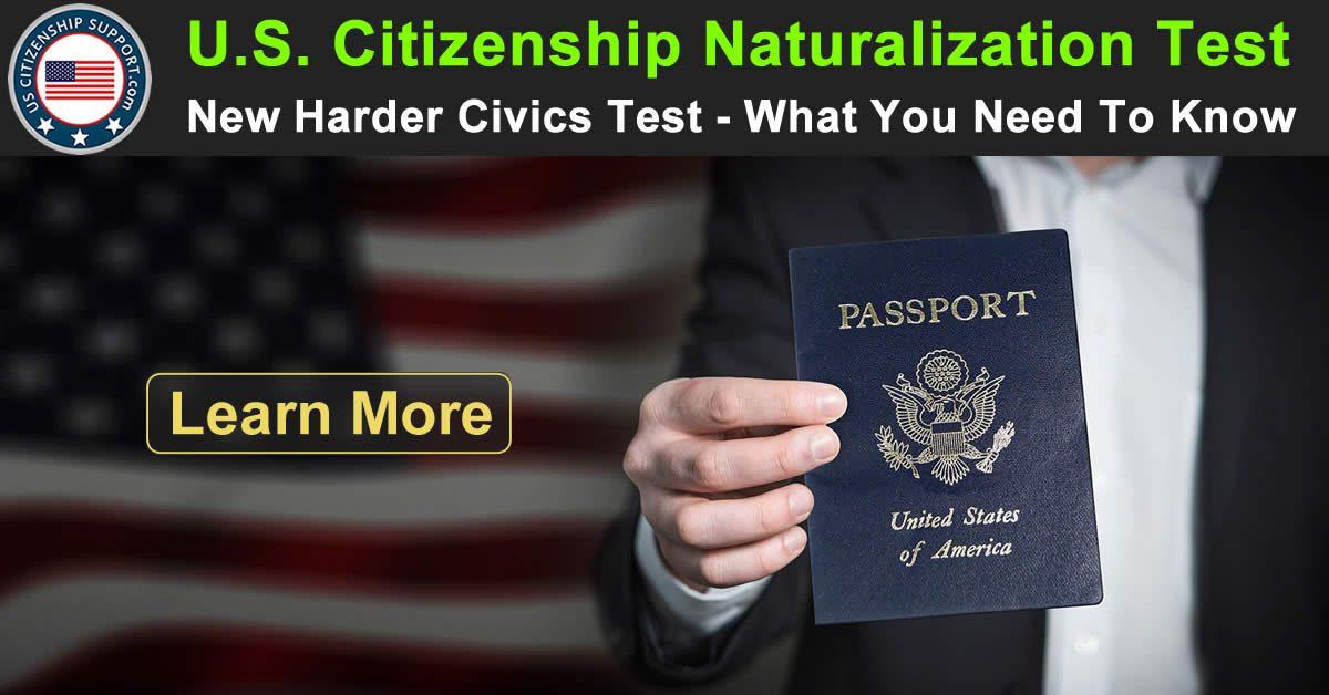 US Citizenship Naturalization Test - New Harder Civics Test